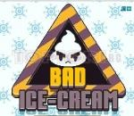 bad bad icecream ice cream